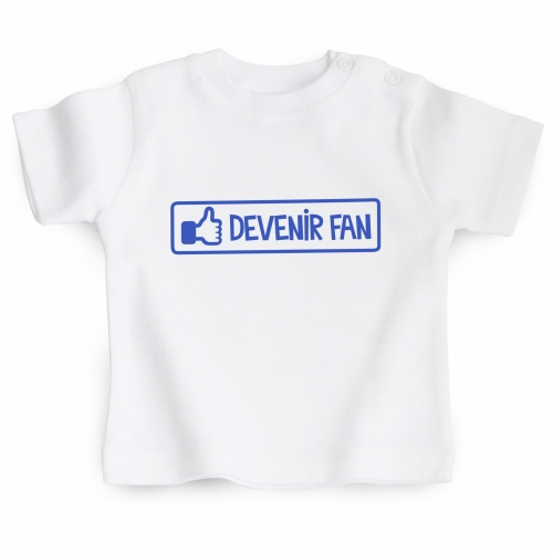 Tshirt bébé Devenir fan