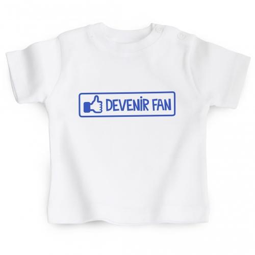 Tshirt bébé Devenir fan