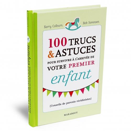 100 trucs et astuces pour survivre à votre 1er bébé